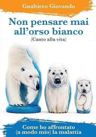 Non pensare mai all'orso bianco di Gualtiero Giovando
