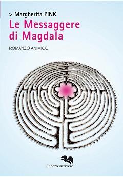 """""""Le messaggere di Magdala"""": il nuovo libro di Margherita Pink"""